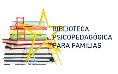 Biblioteca psicopedagógica para familias